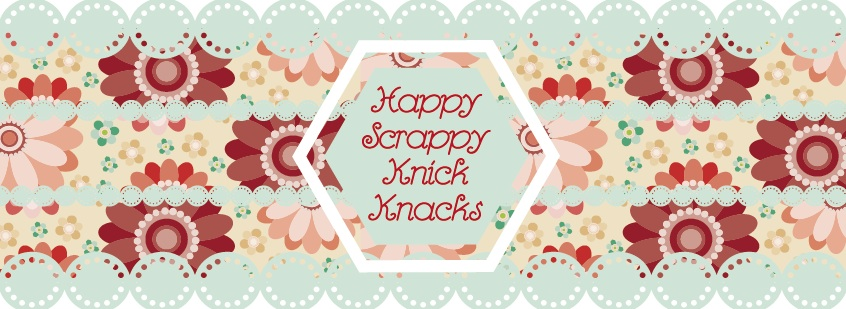 Happy Scrappy Knick Knacks