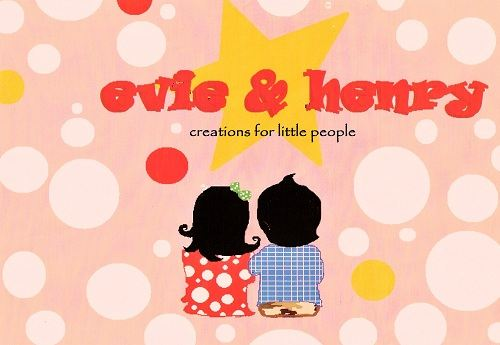evie and henry ~ creations for little people ©